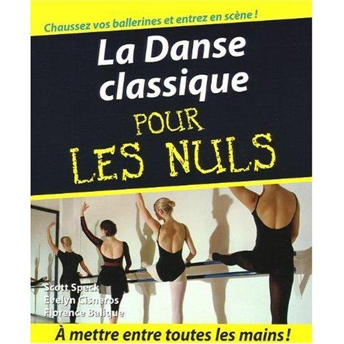 pourquoi je n aime pas la danse classique pour les nuls passion ballet. Black Bedroom Furniture Sets. Home Design Ideas